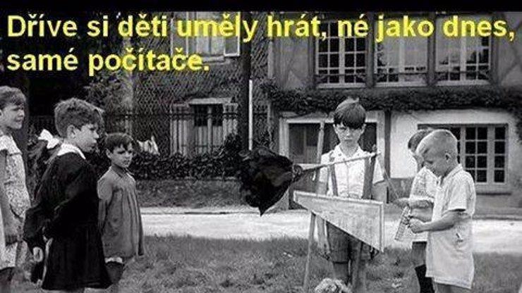 Klasická věta, že dříve si děti uměly hrát lépe, rozhodně neplatí vždy!