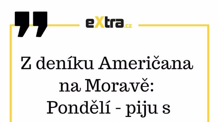 Jak probíhá týden Američana na Moravě?