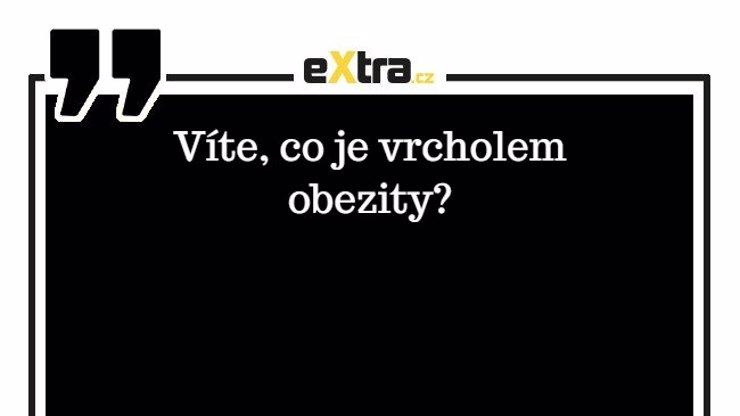 Hádanka dne: Co je vrcholem obezity?